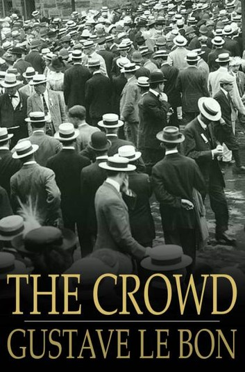 the-crowd-a-study-of-the-popular-mind-1.jpg