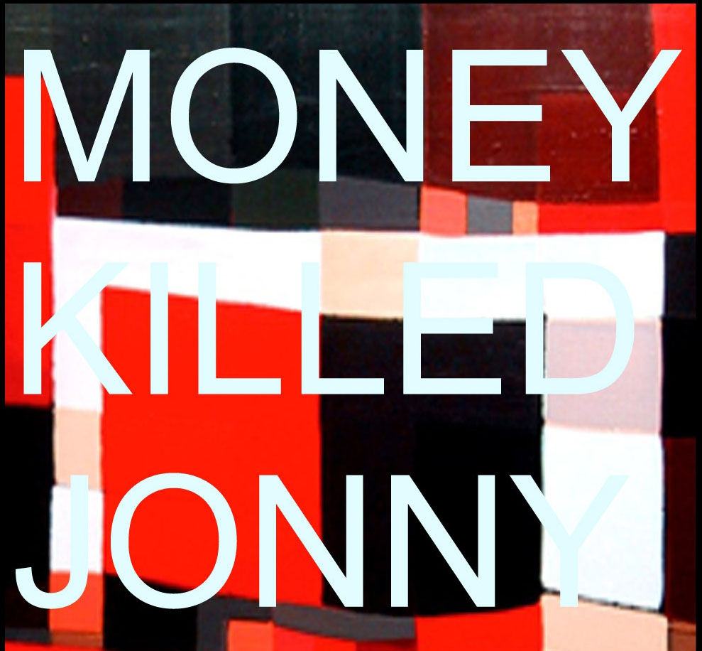 Money Killed Jonny Self Titled.jpg