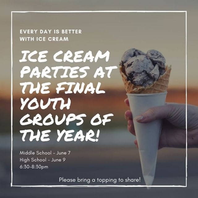 Last youth groups of the year are this weekend! Bring a topping to make our sundaes legendary.