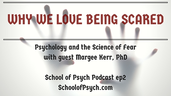 Psychology of fear | School of Psych podcast | Jared DeFife | psychology podcast