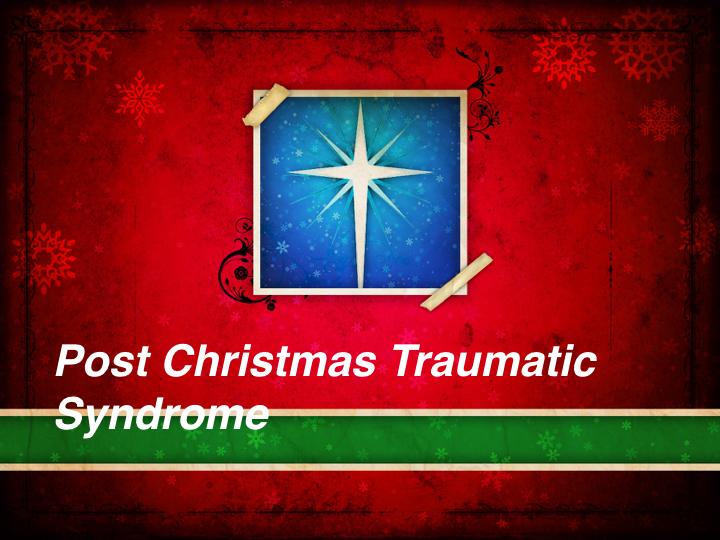 Post Christmas Traumatic Syndrome.001.jpeg