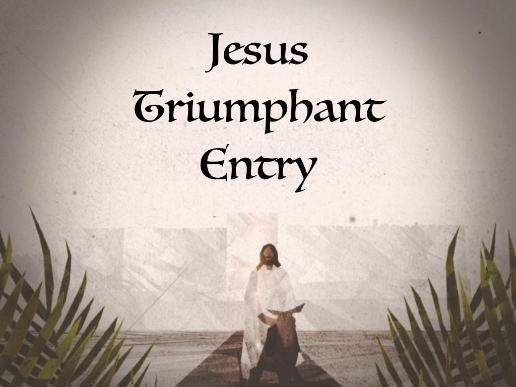 Jesus Triumphant Entry.001.jpeg