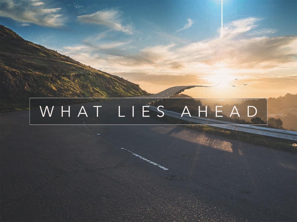What Lies Ahead.001.jpeg
