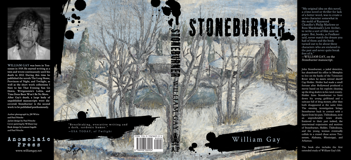 The full jacket design for the novel  Stoneburner . Typography and design by Paul Nitsche. Painting by William Gay.
