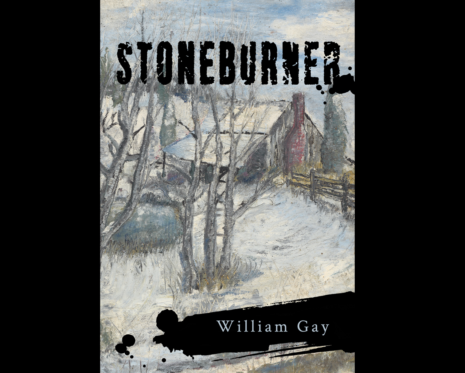 Stoneburner , by William Gay. Book Jacket Front Cover.  2017. Typography and design by Paul Nitsche. Painting by William Gay. Published by Anomolaic Press.