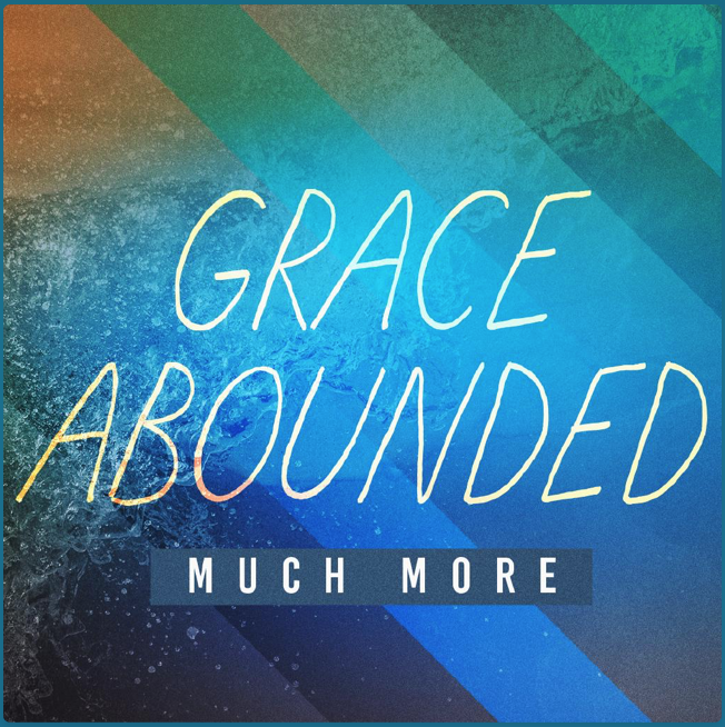 Grace Abounds Much More, square thumbnail.png