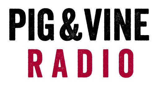 Pig&Vine Radio The Wine Podcast