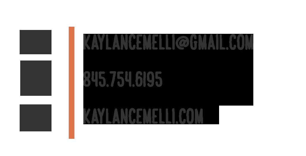 KaylanCemelli@gmail.com -- 845-754-6195 — www.KaylanCemelli.com