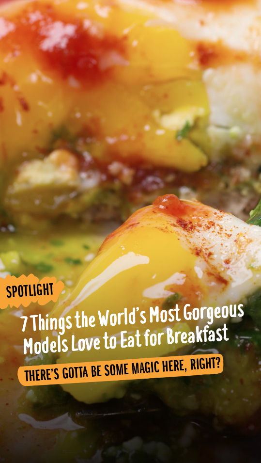 7 Things The World's Most Gorgeous Models Love To Eat For Breakfast