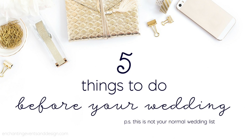 what to do before your wedding