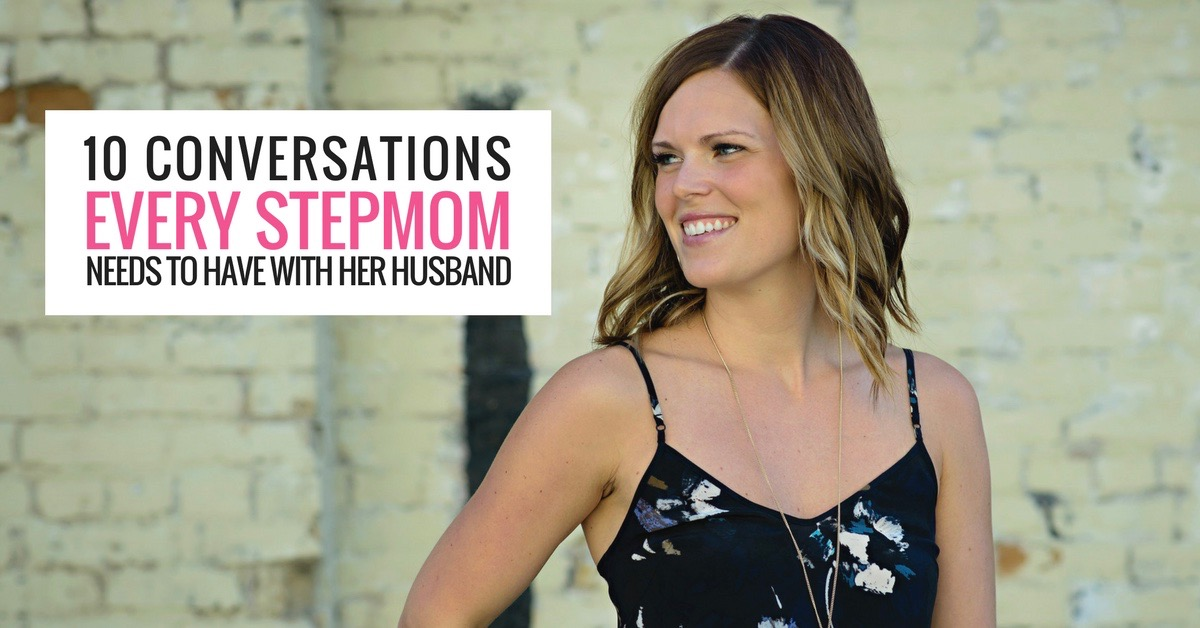 10 Conversations Every Stepmom Needs To Have With Her Husband