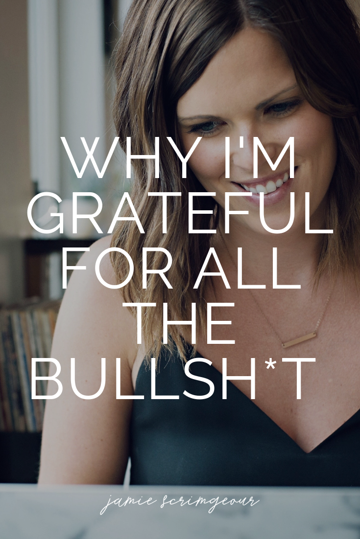 Why I'm Grateful For The Bullshit - What If Life Isn't Happening To You, What If Life Is Happening For You