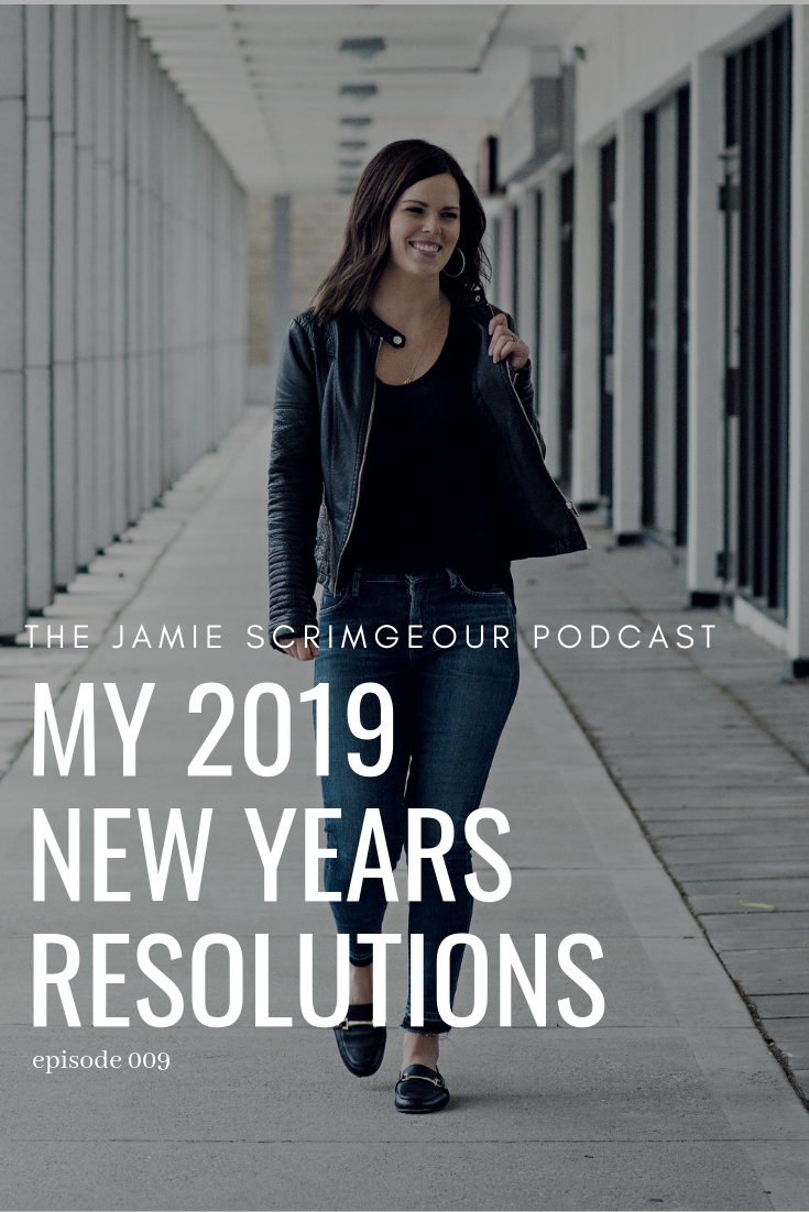 The Jamie Scrimgeour Podcast - My 2019 New Years Resolutions
