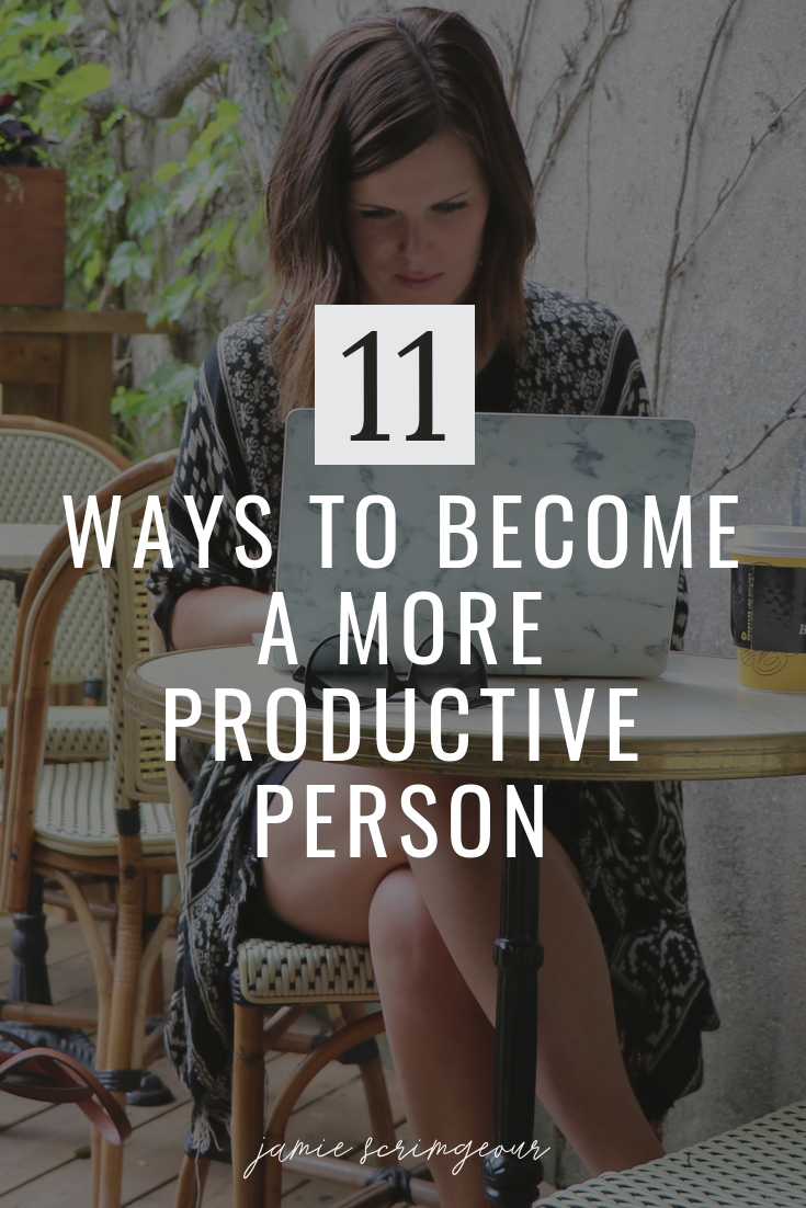 PINTEREST_ 11 Ways to Become A More Productive Person.png