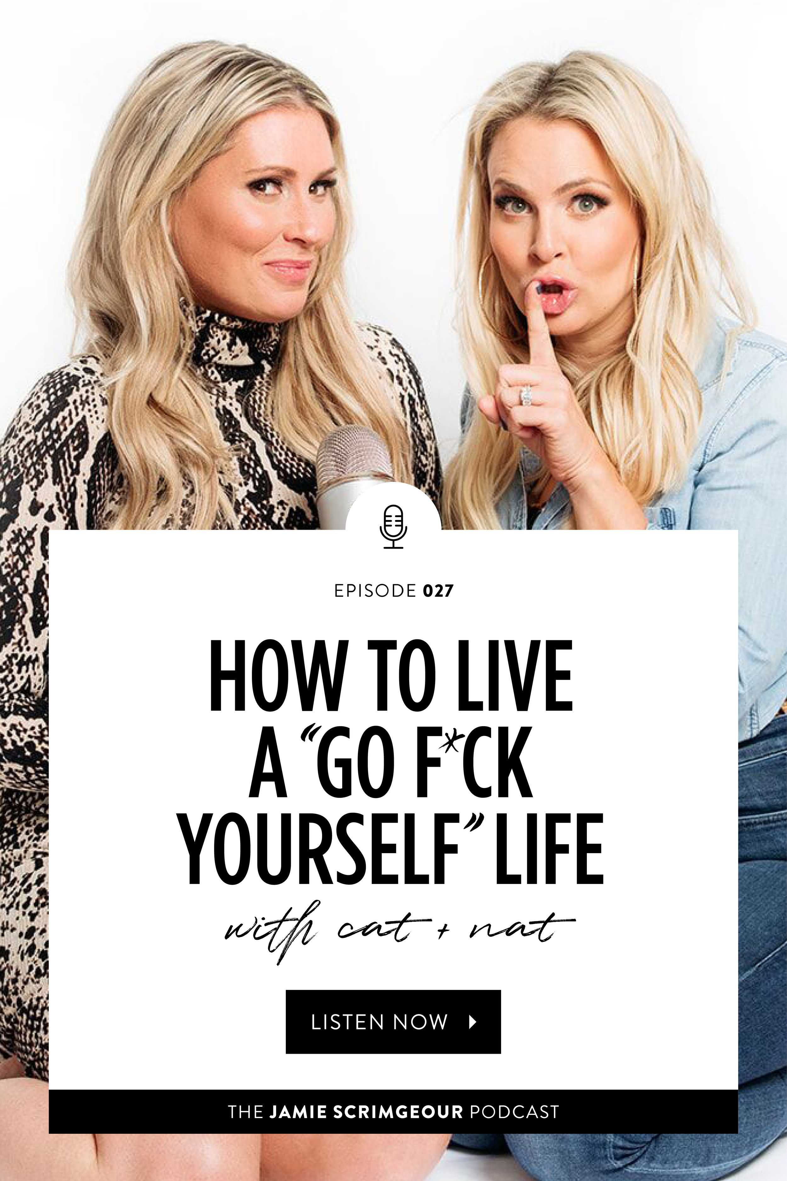 How to Live a Go F*ck Yourself Life With Cat+Nat - The Jamie Scrimgeour Podcast