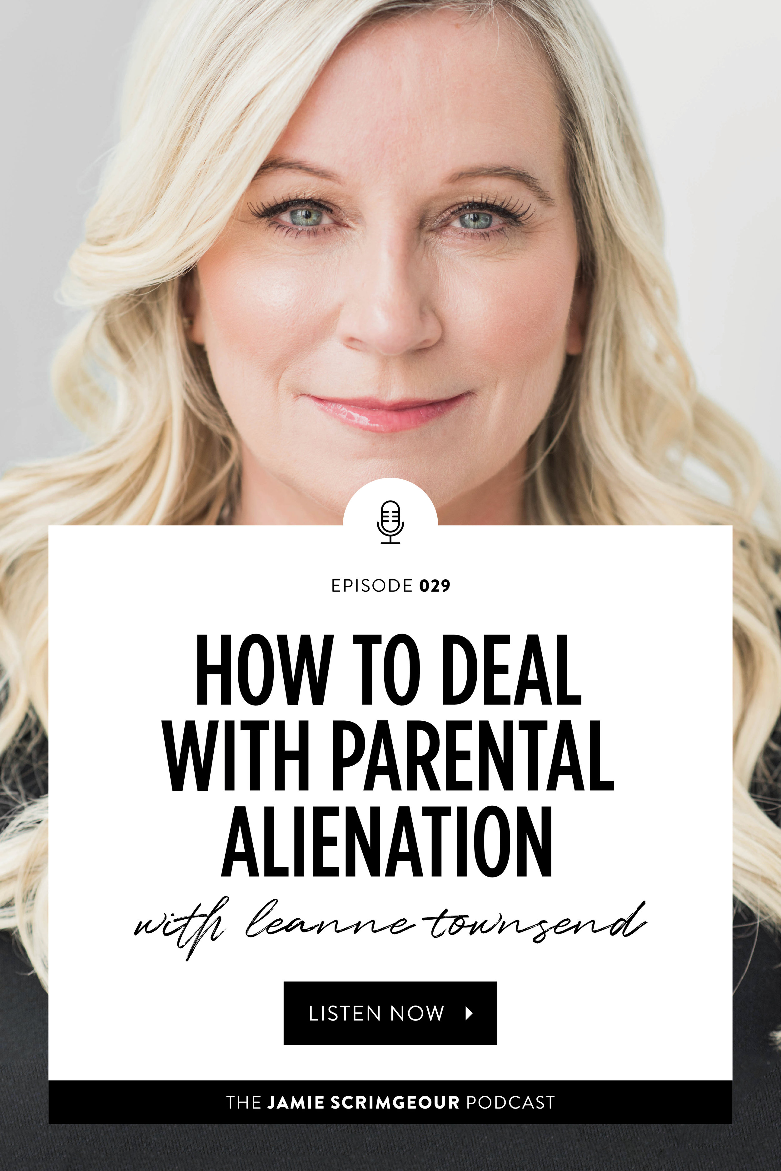 How To Deal With Parental Alienation with Family Lawyer and Divorce Coach, Leanne Townsend