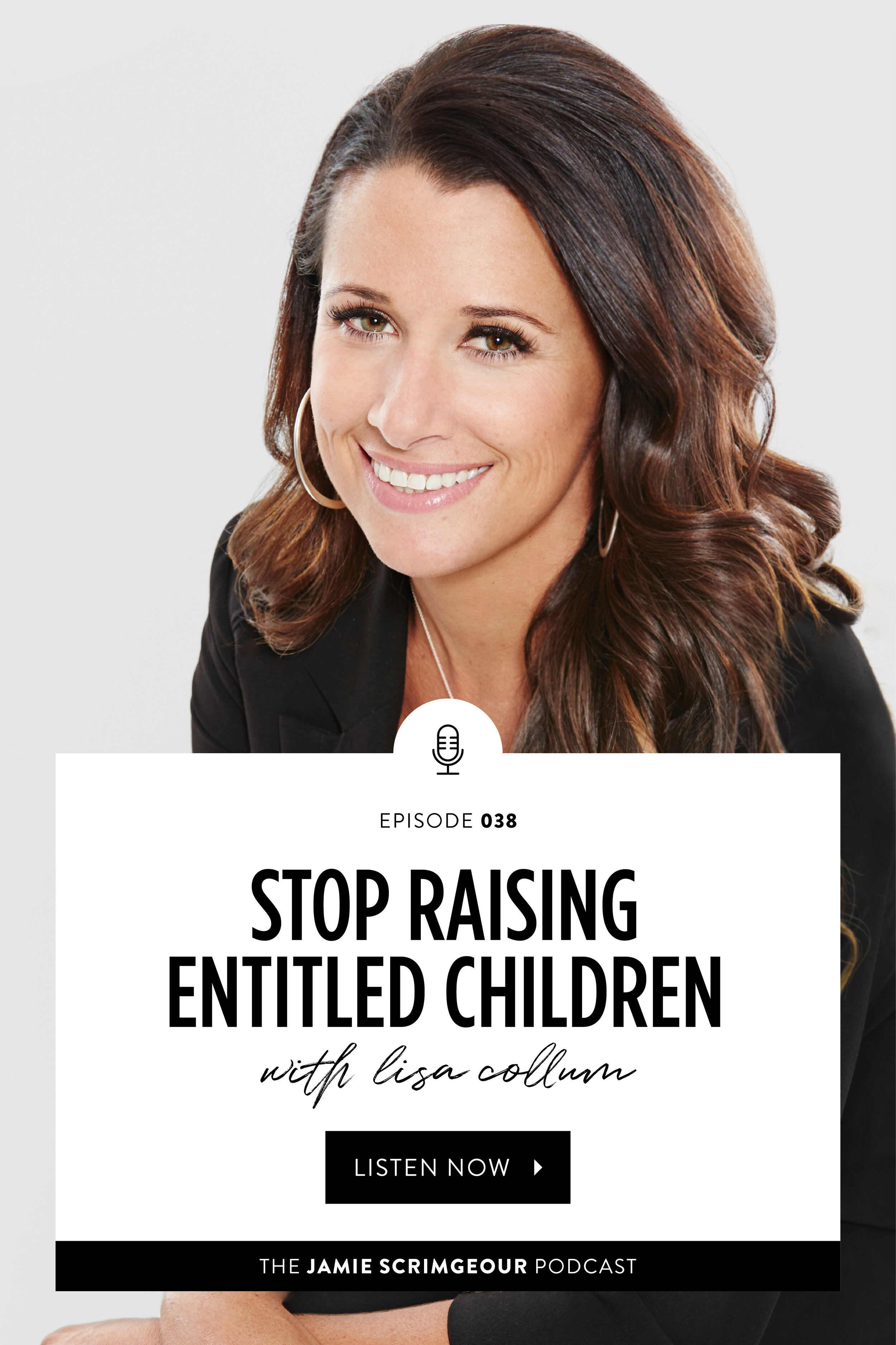 Interview with Lisa Collum, Entrepreneur Tips + Raising Entitled Children - Episode 38 of The Jamie Scrimgeour Podcast