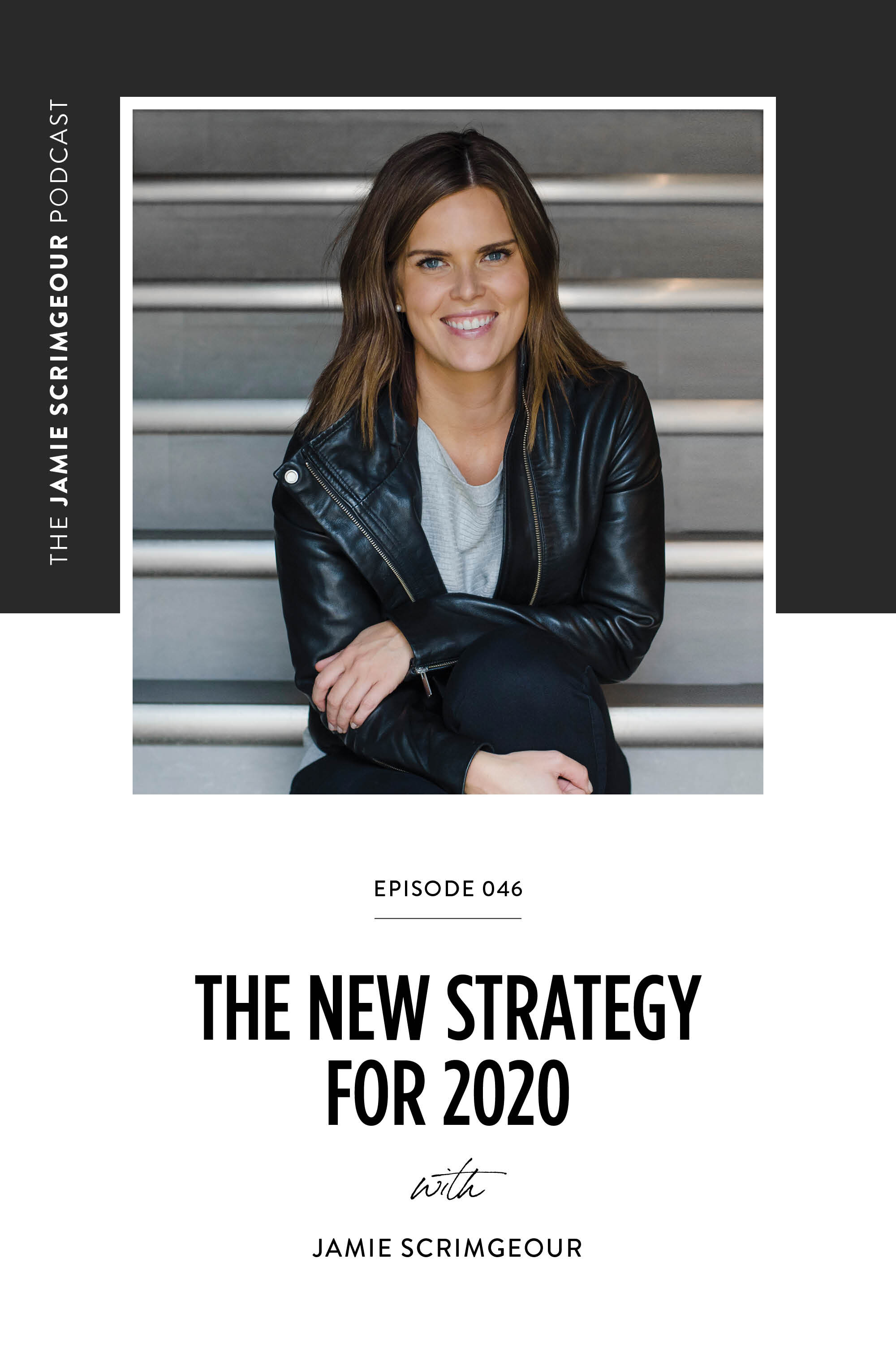 The New Strategy for 2020 | The Jamie Scrimgeour Podcast Episode 46