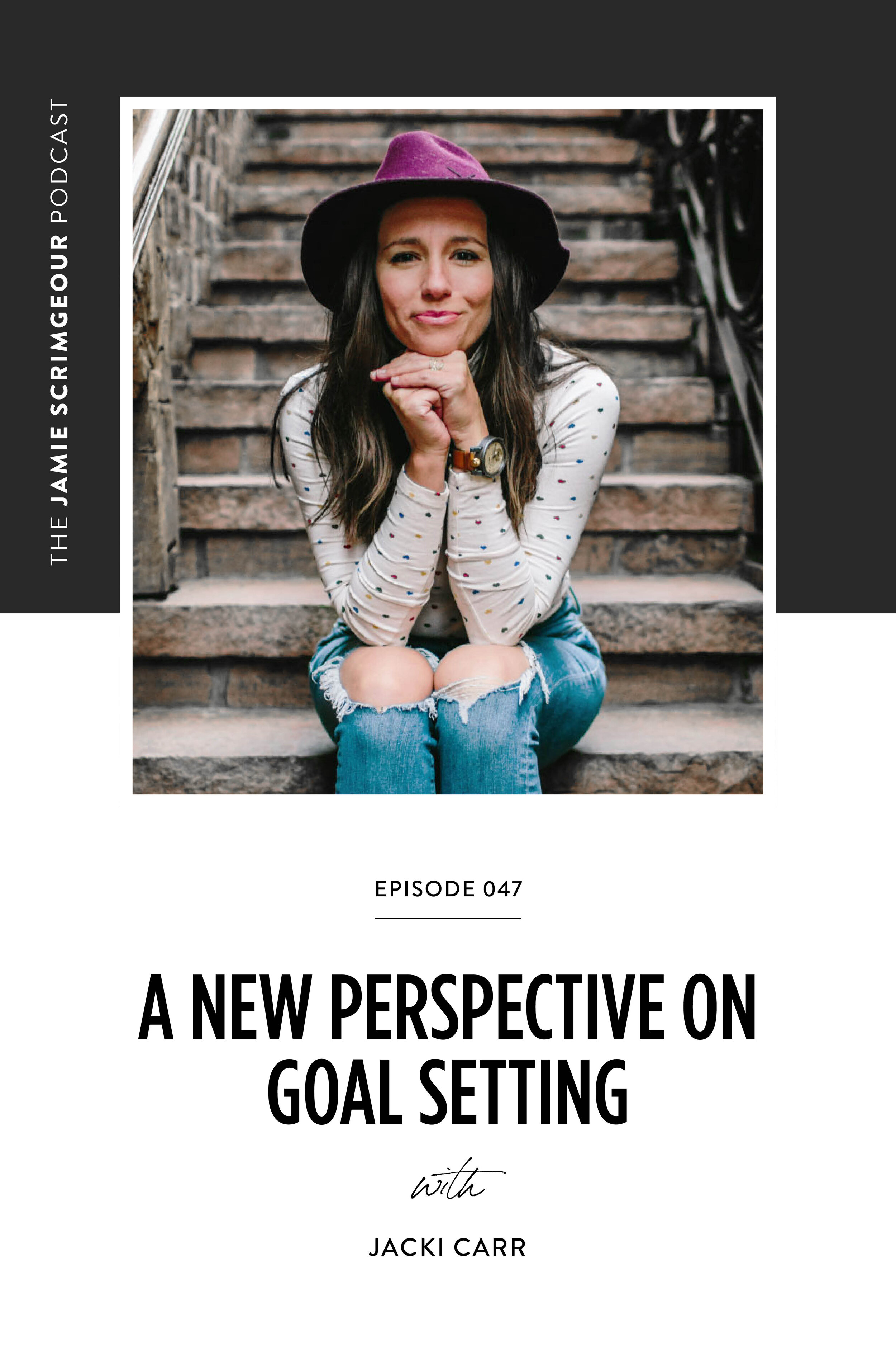 A New Perspective On Goal Setting With Jacki Carr  | The Jamie Scrimgeour Podcast Episode 47