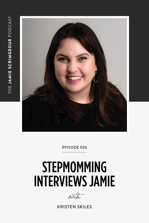 Jamie Scrimgeour Podcast - Episode 50 - Stepmomming Interviews Jamie