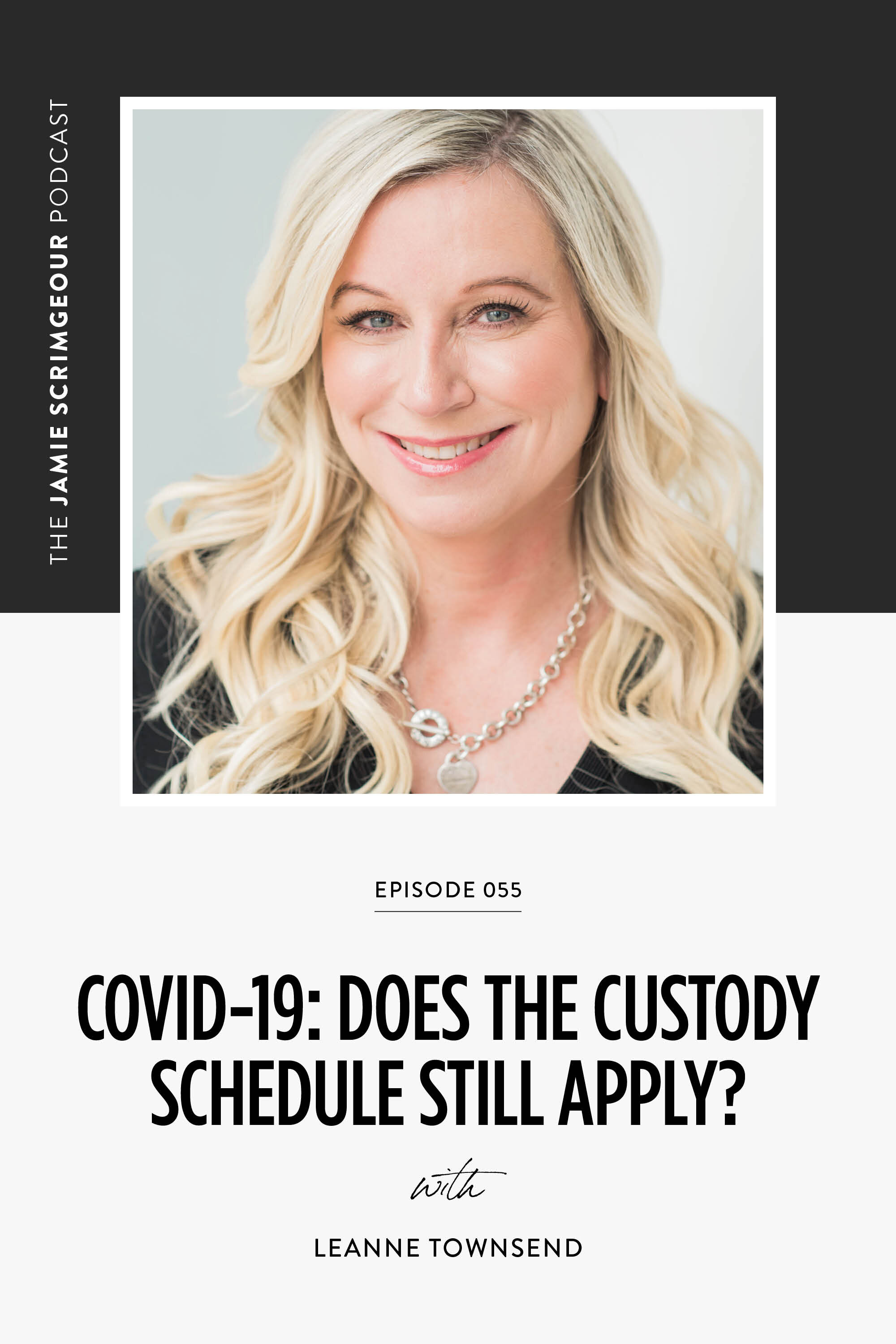 The Jamie Scrimgeour Podcast: Covid-19: Does The Custody Schedule Still Apply?