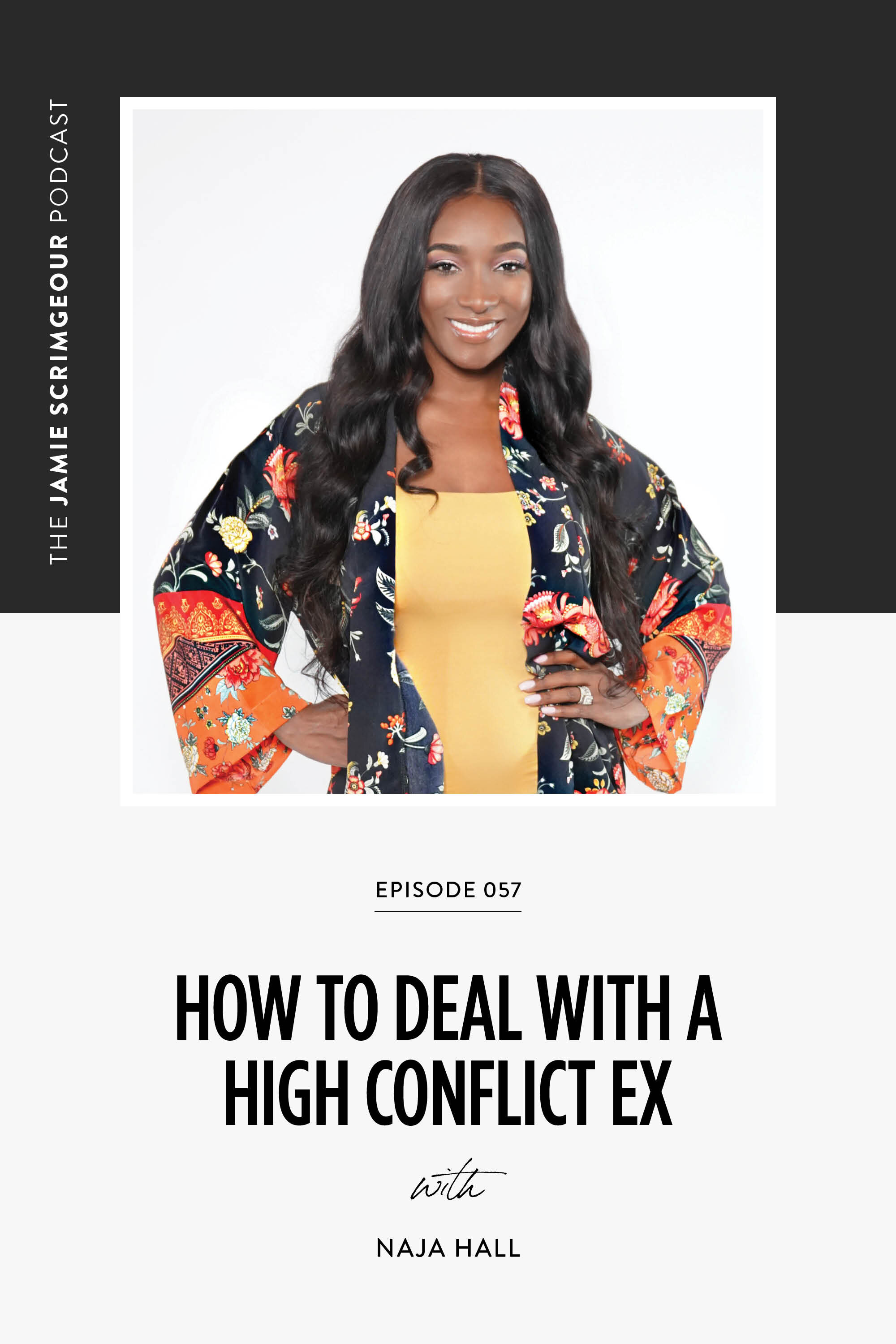 Jamie Scrimgeour Podcast Ep. 057: How To Deal With A High Conflict Ex