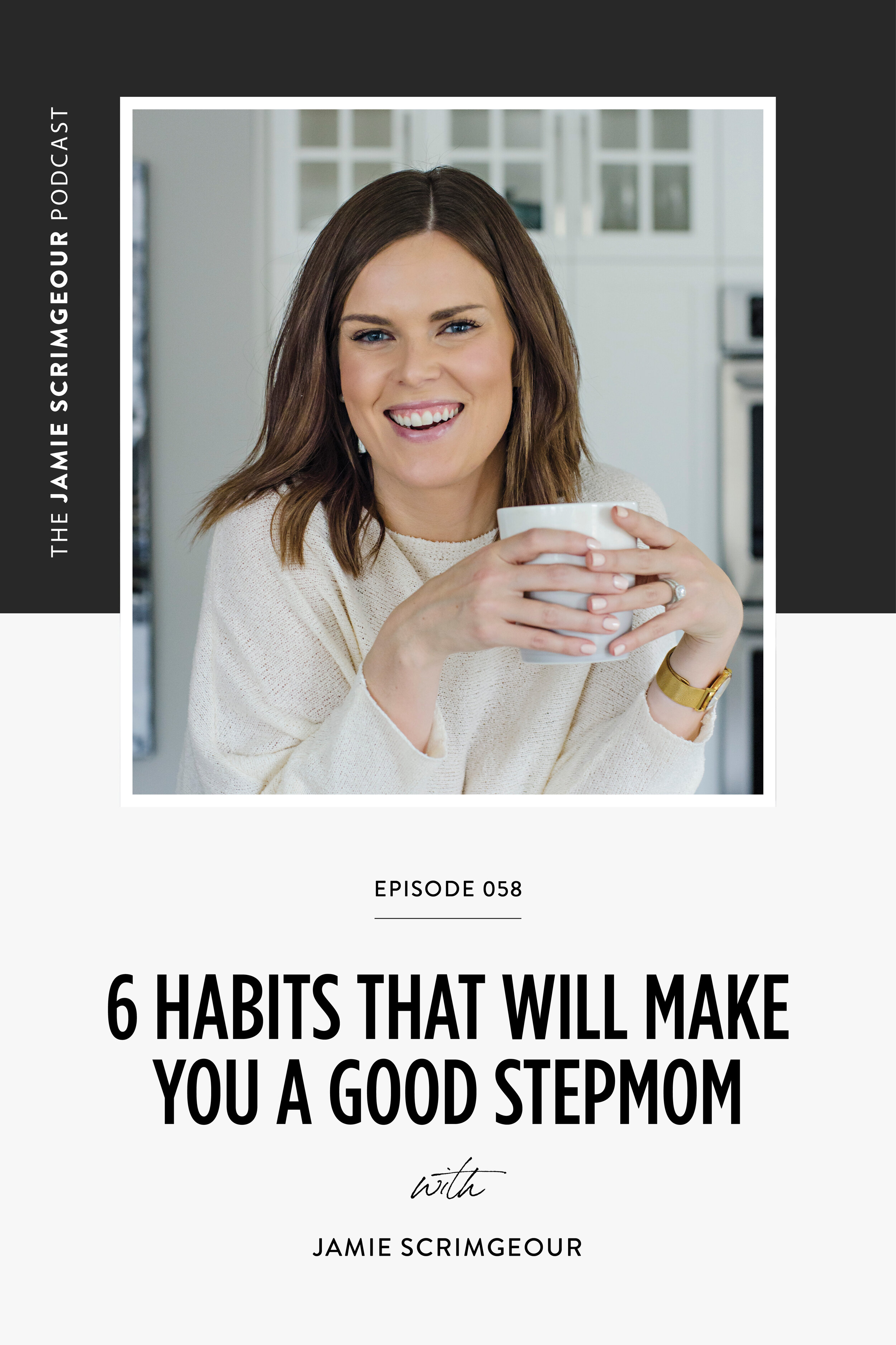 The Jamie Scrimgeour Podcast Ep. 058: 6 Habits That Will Make You A Good Stepmom