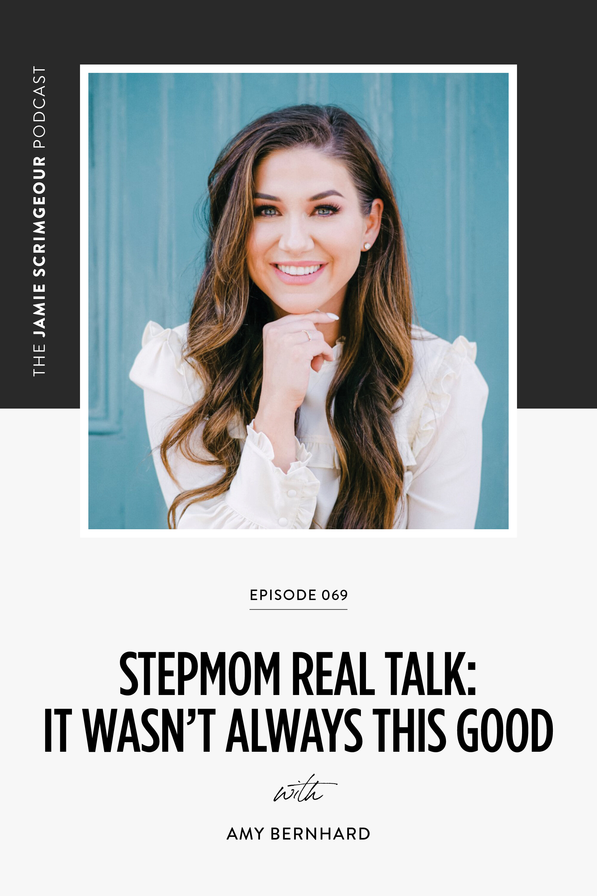 The Jamie Scrimgeour Podcast Episode 069 - Stepmom Real Talk With Amy Bernhard