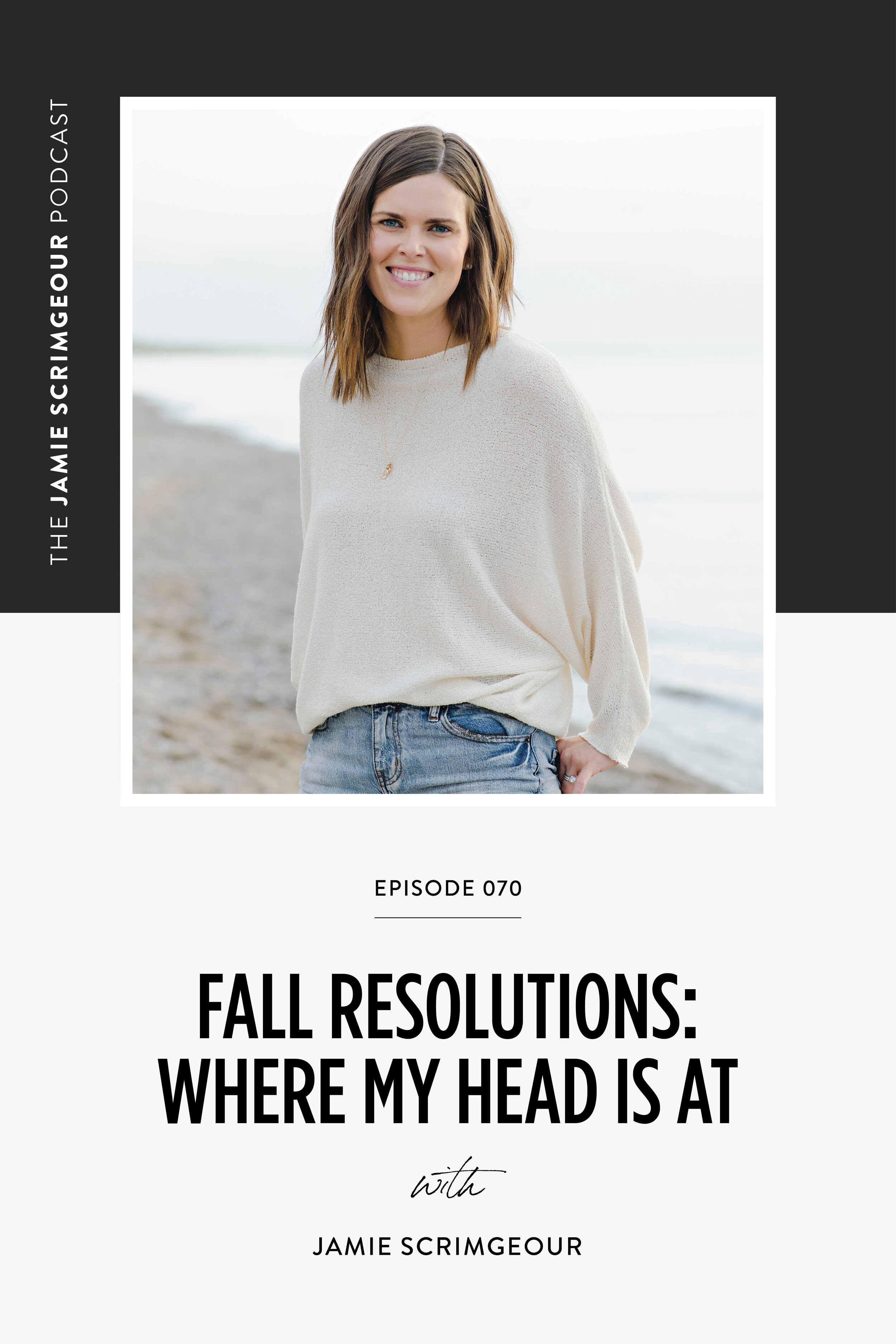 The Jamie Scrimgeour Podcast Episode 070 - Fall Resolutions