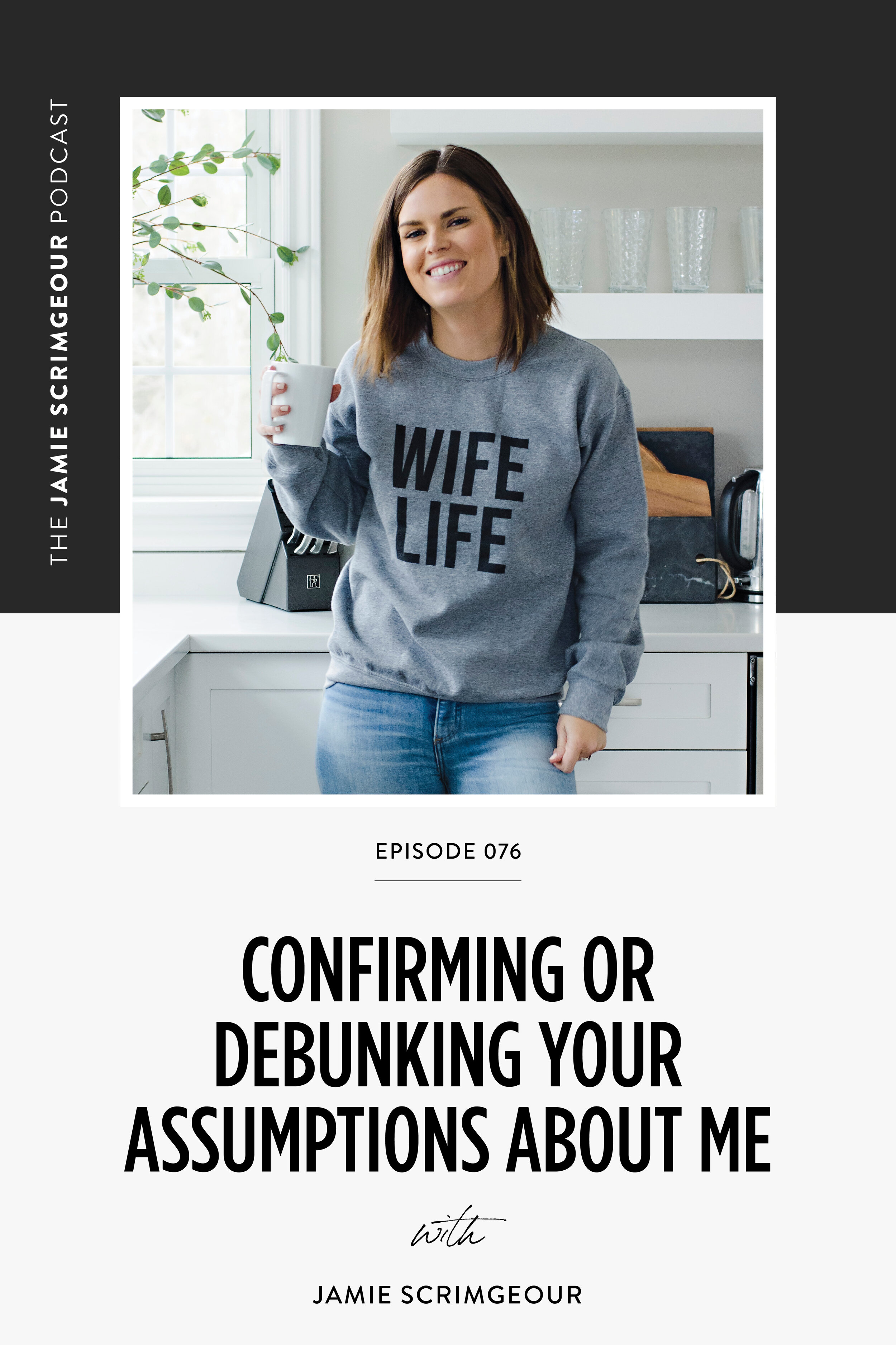 The Jamie Scrimgeour Podcast Episode 076 - Confirming Or Debunking Your Assumptions About Me