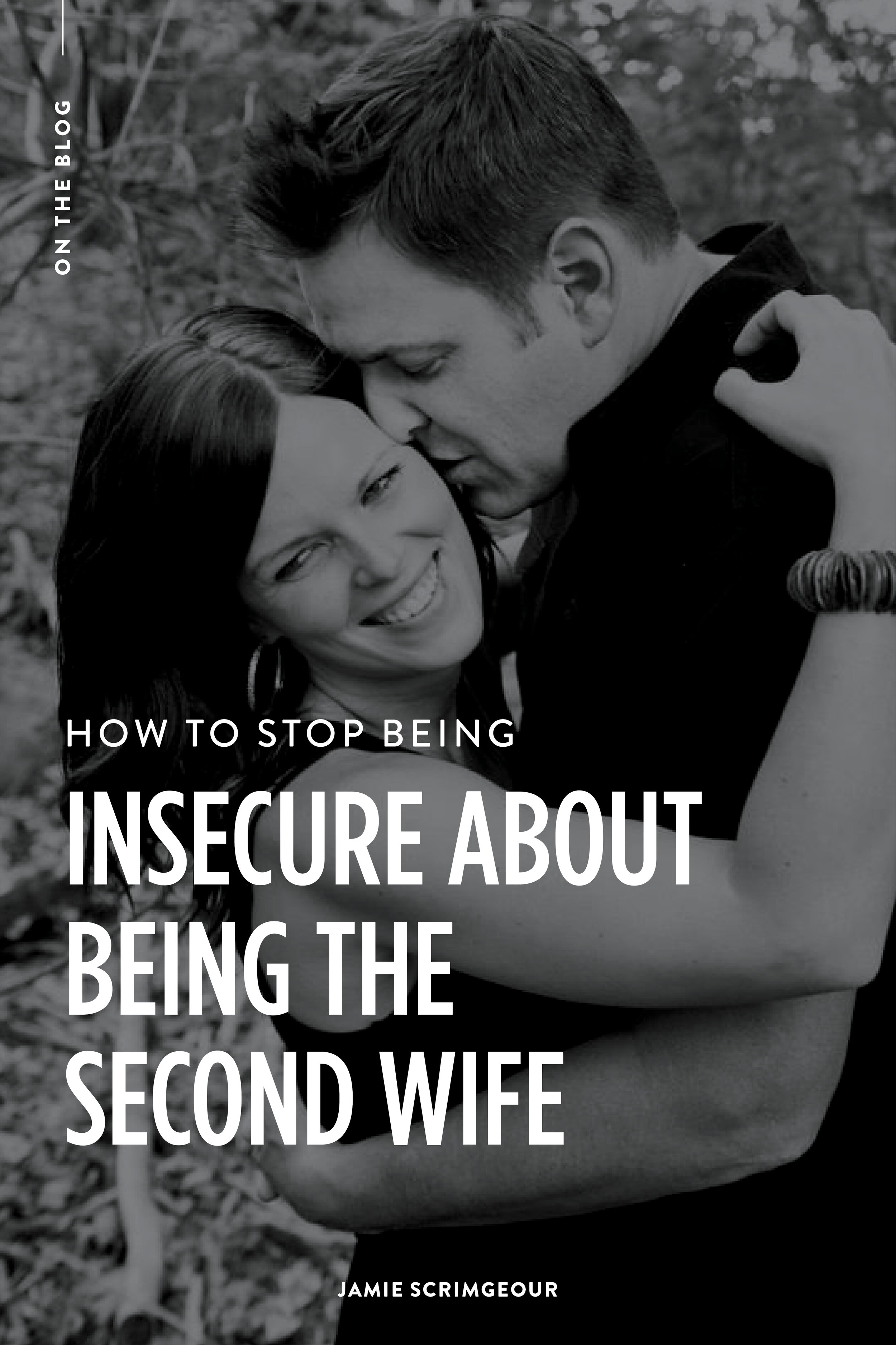 Jamie Scrimgeour Blog - How To Stop Being Insecure About Being The Second Wife