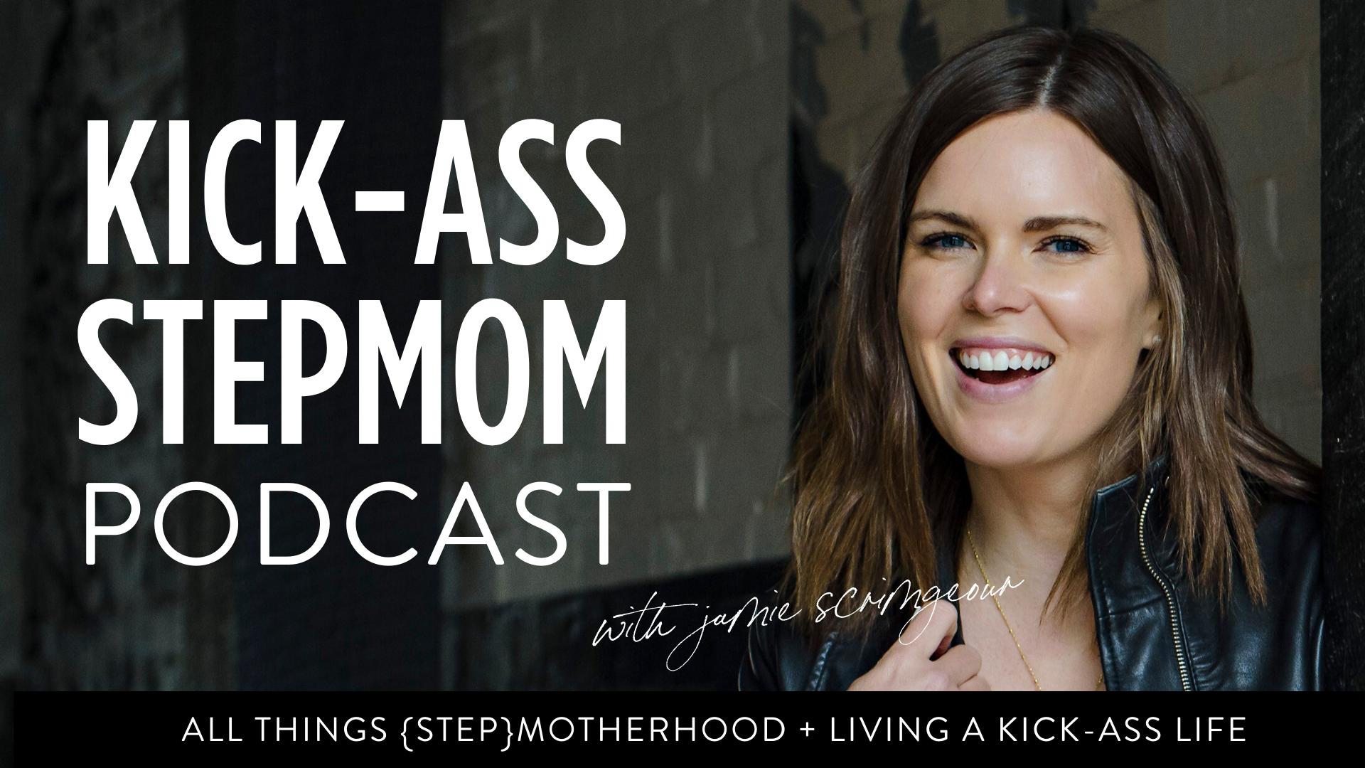 KICK-ASS Stepmom Podcast - Jamie Scrimgeour