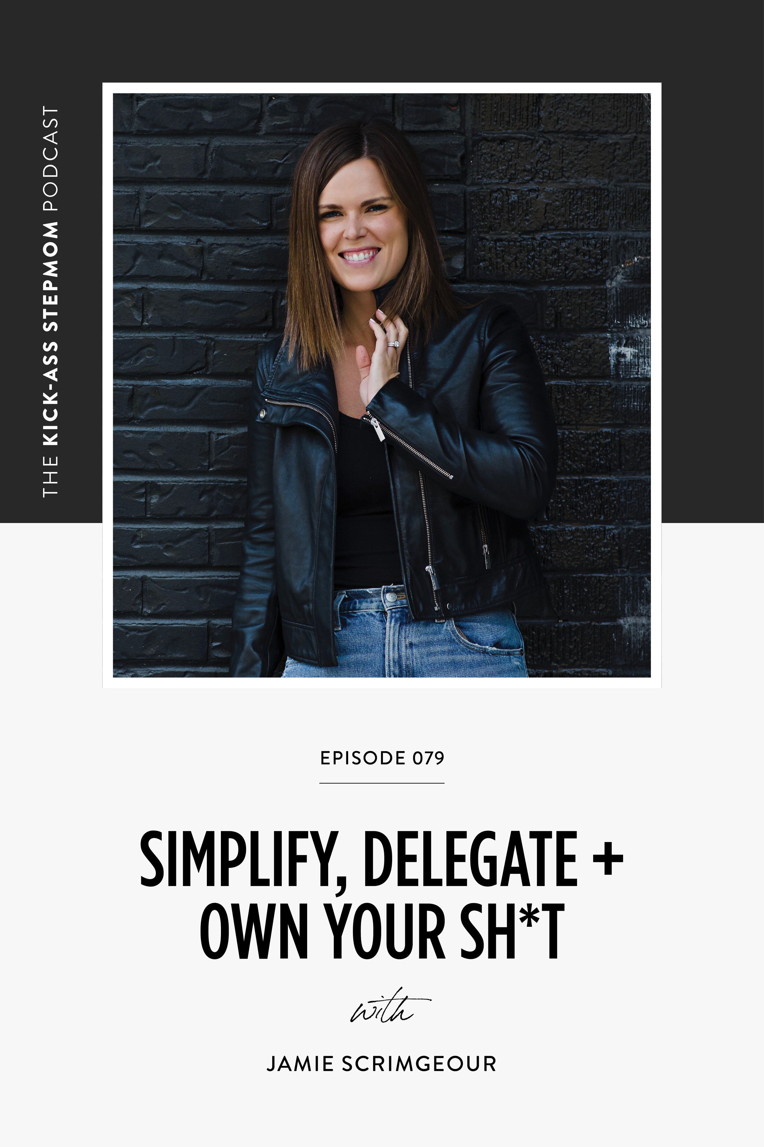 The Kick-Ass Life Podcast Episode 079 - Simplify, Delegate and Own Your Shit with Jamie Scrimgeour
