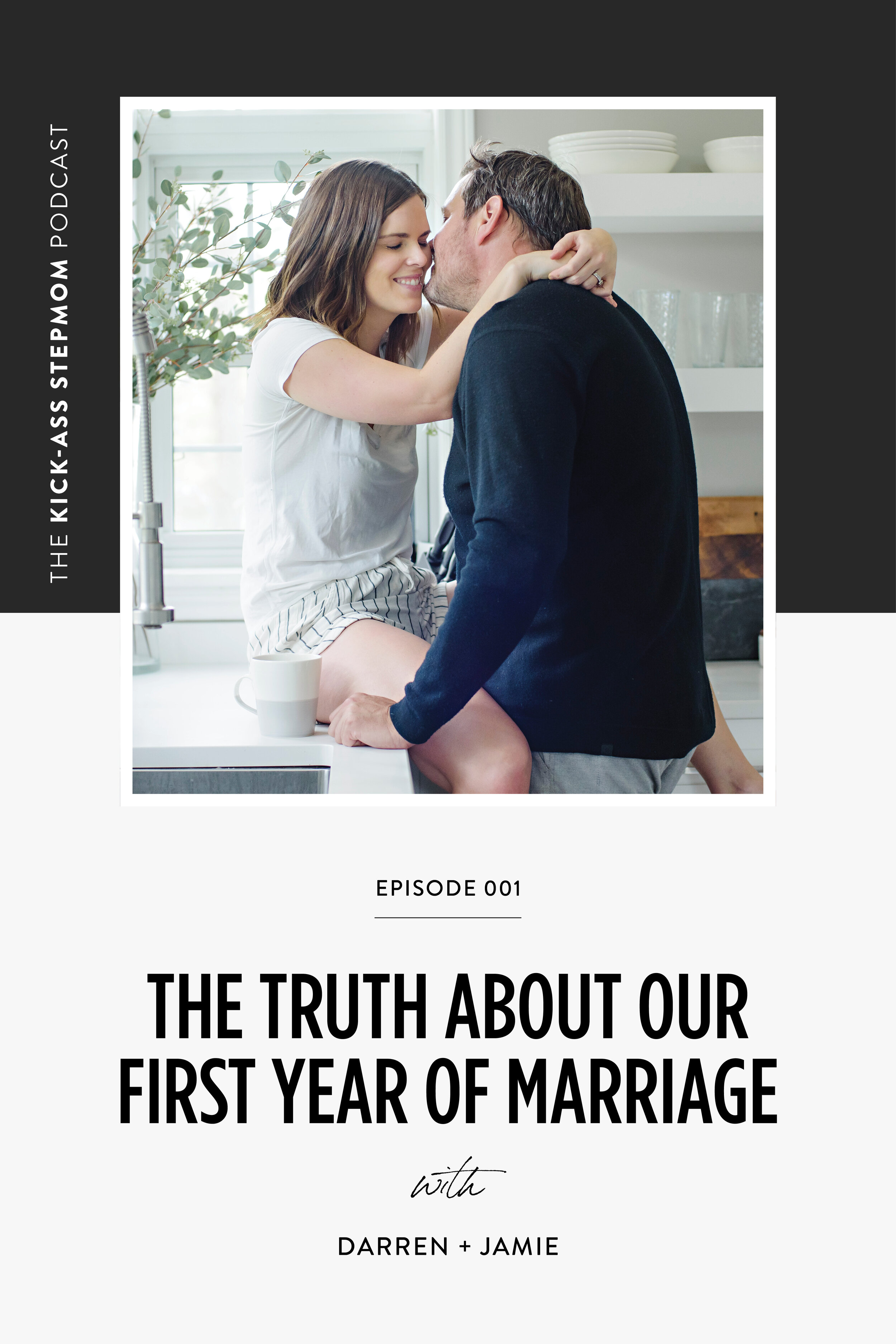 The KICK-ASS Stepmom Podcast - The Truth About Our First Year Of Marriage - Podcast For Stepmoms