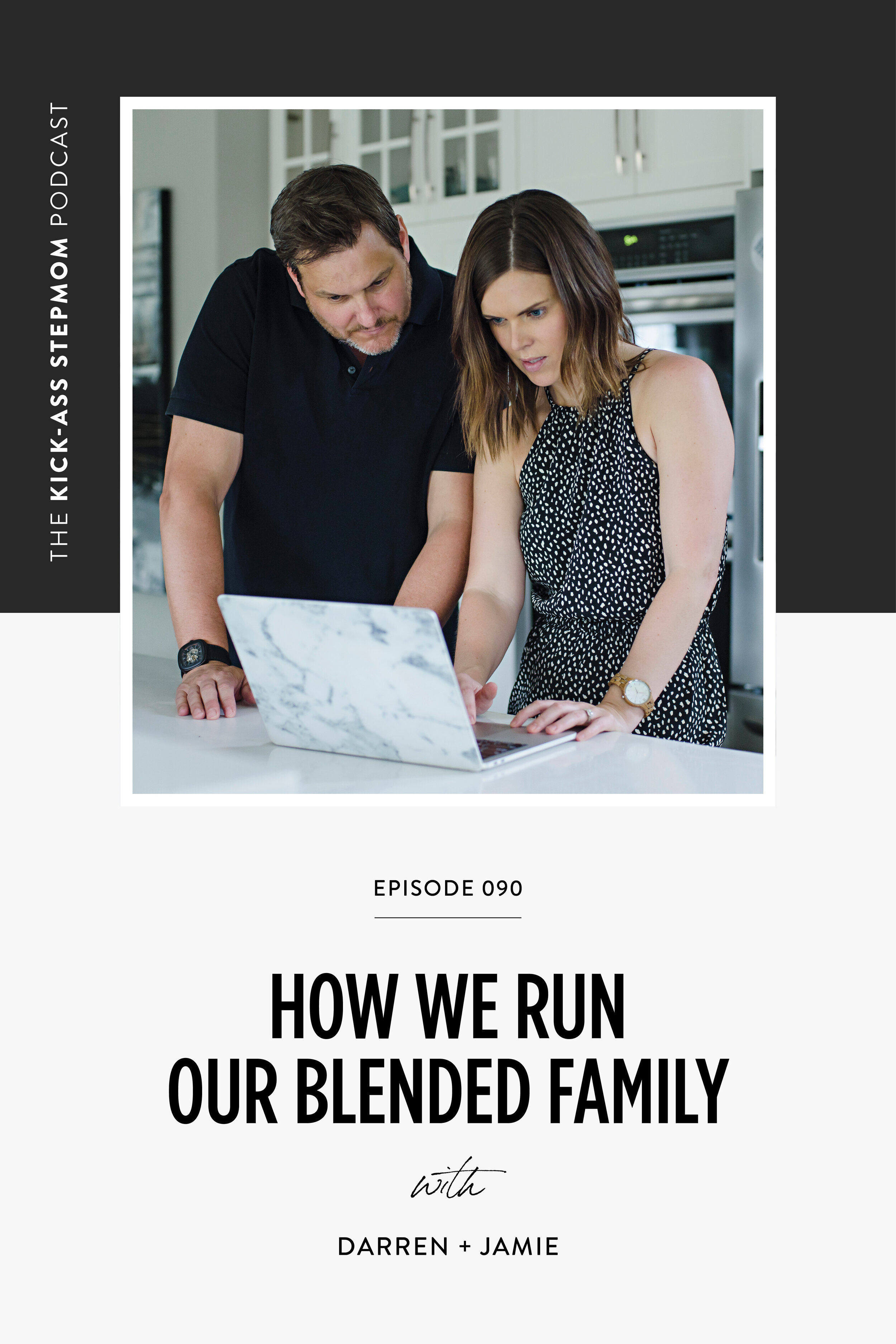 The Kick-Ass Life Podcast | How We Run Our Blended Family | Podcast For Stepmoms