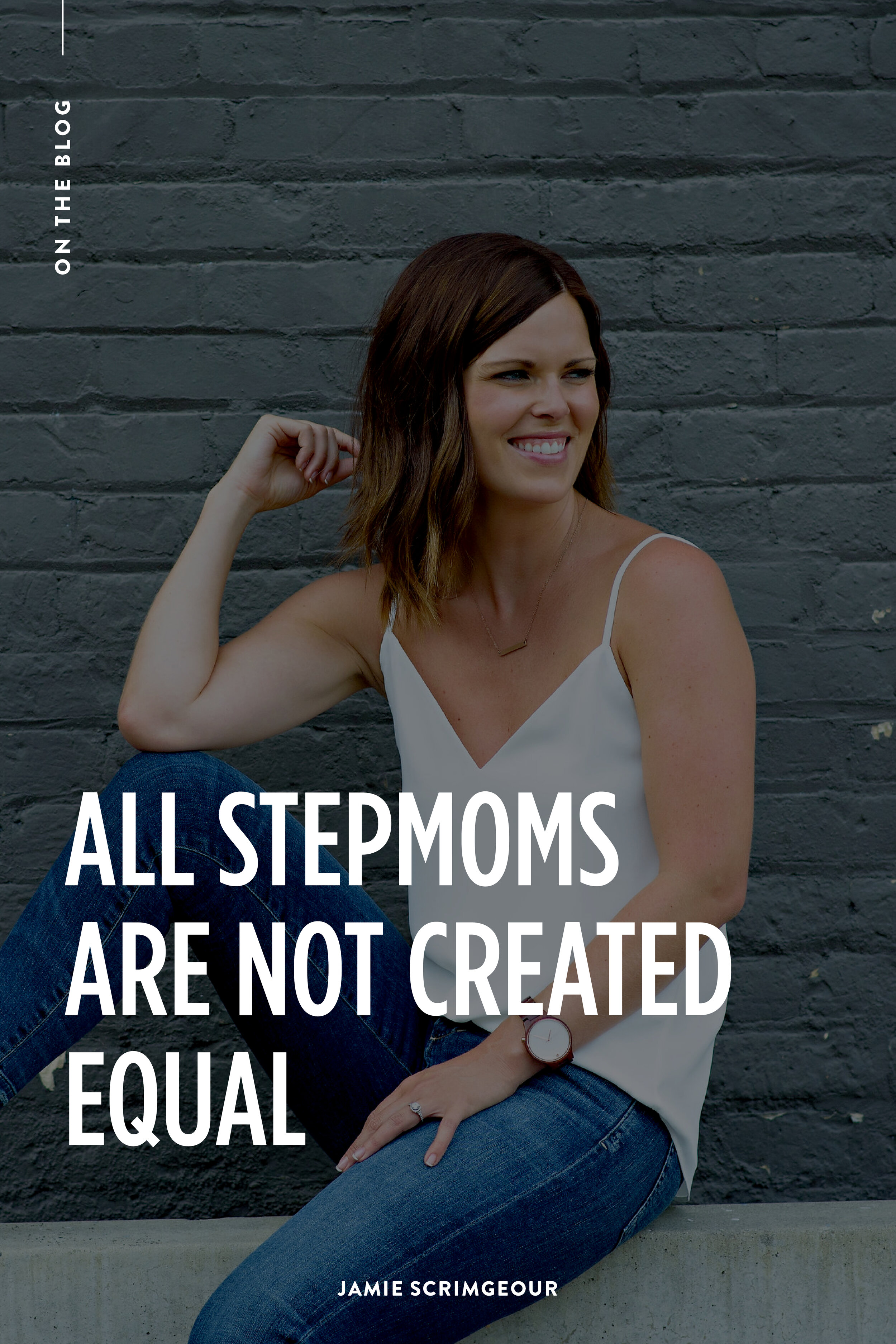 Jamie Scrimgeour - Not All Stepmoms Are Created Equal | Stepmom Support