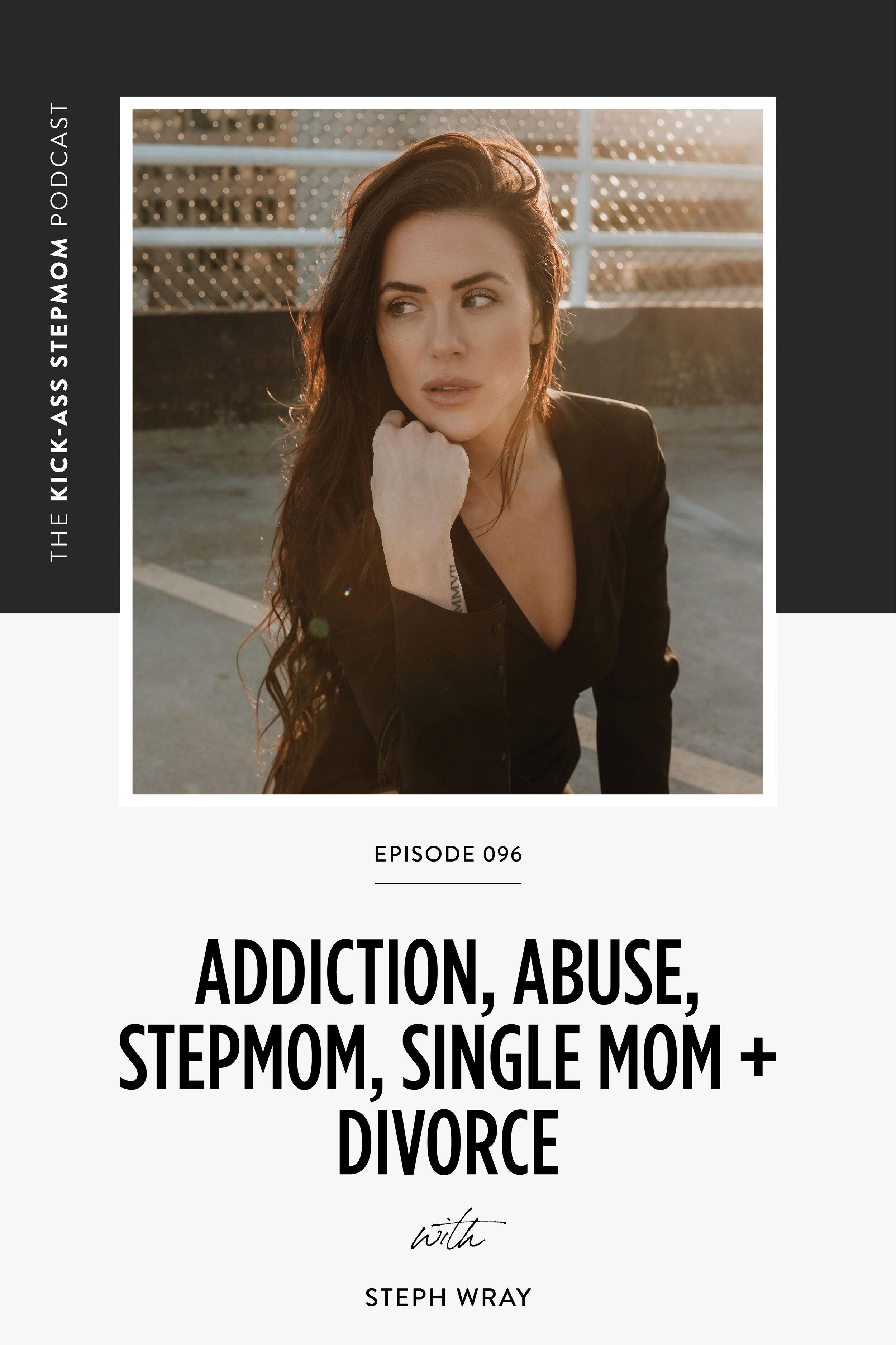 The KICK-ASS Stepmom Podcast with Steph Wray - Stepmom Support Stepmom Help