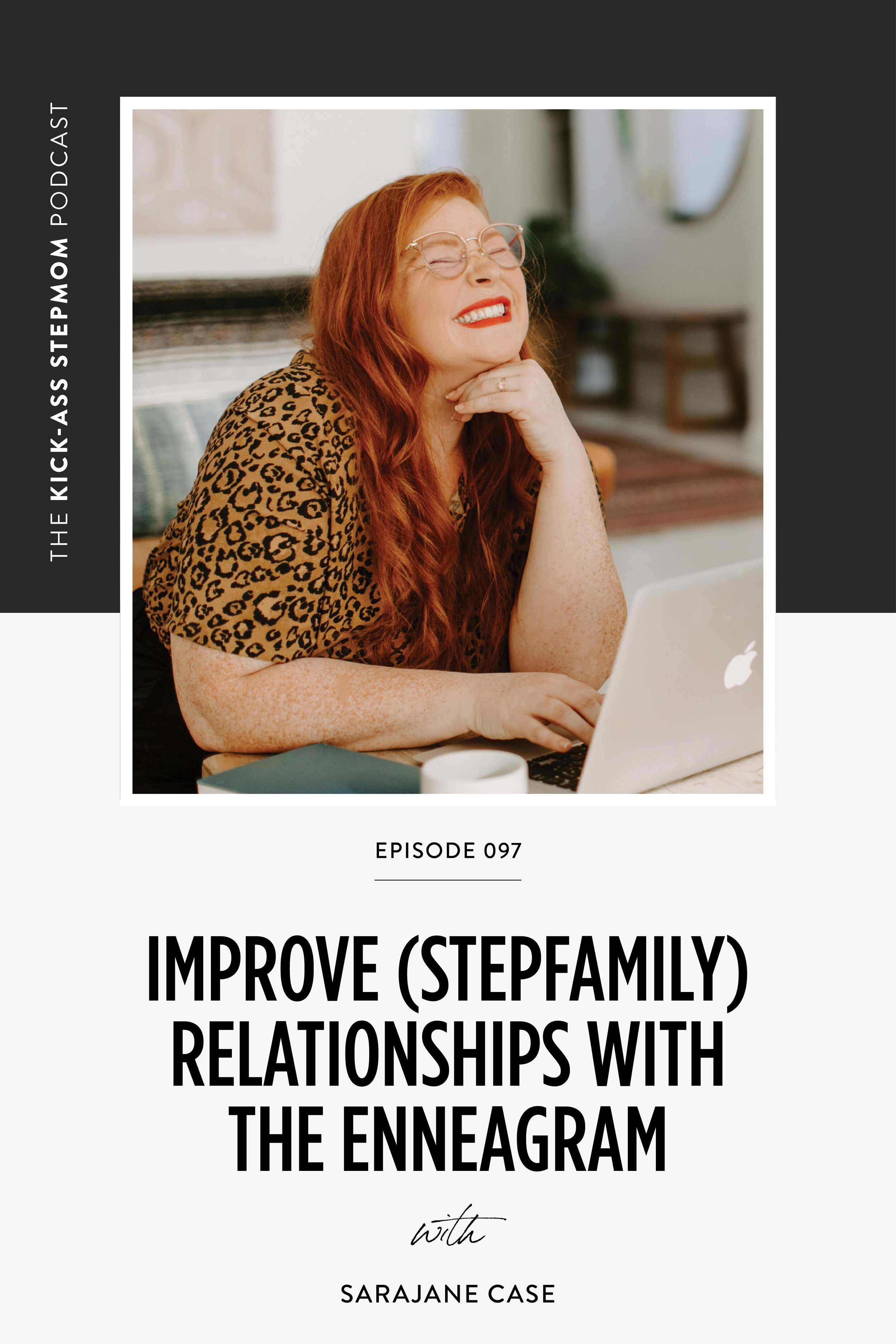 The KICK-ASS Stepmom Podcast with Sarajane Case - Enneagram - Stepmom Support Stepmom Help
