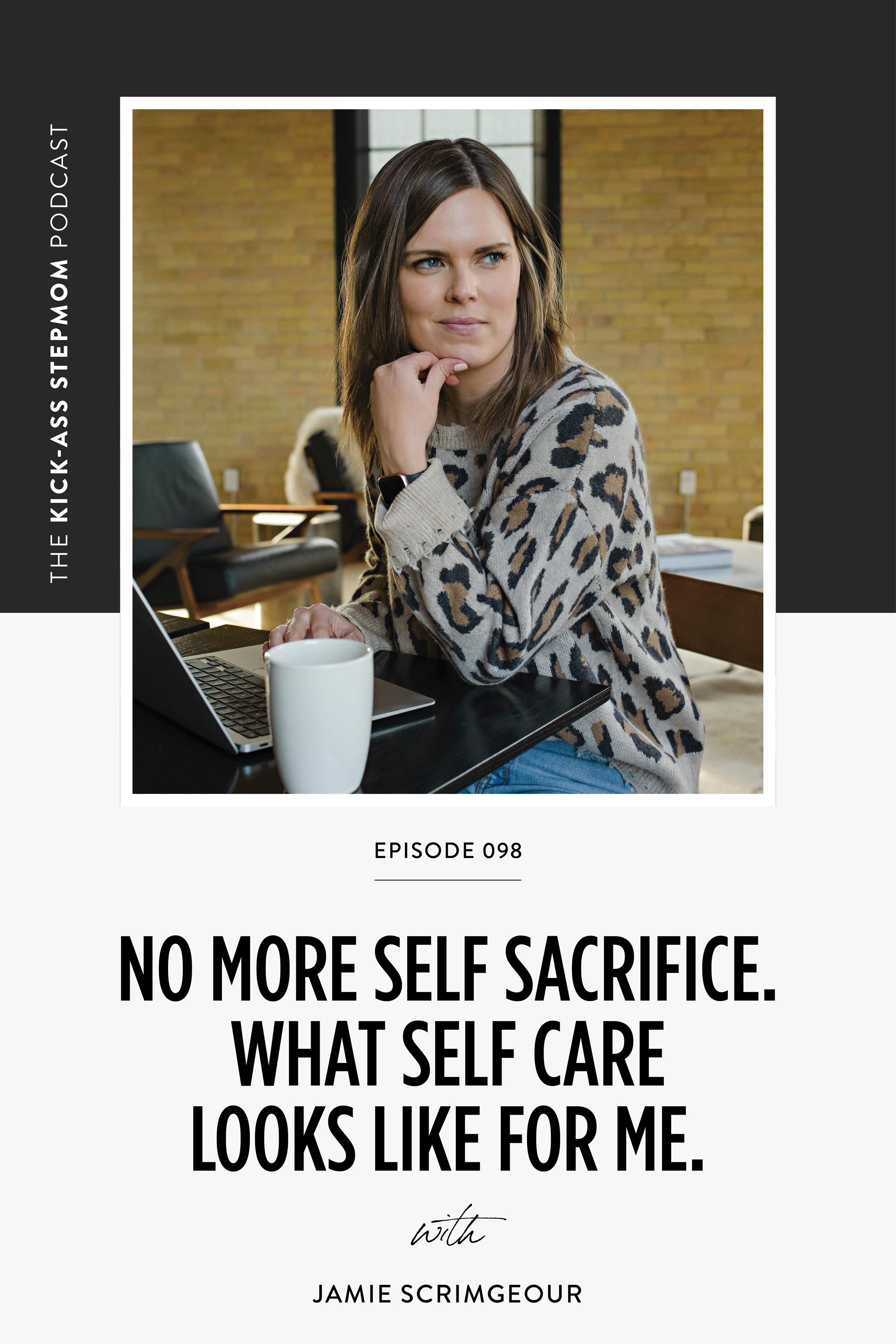 The KICK-ASS Stepmom Podcast Self Care Routine - Stepmom Support Stepmom Help