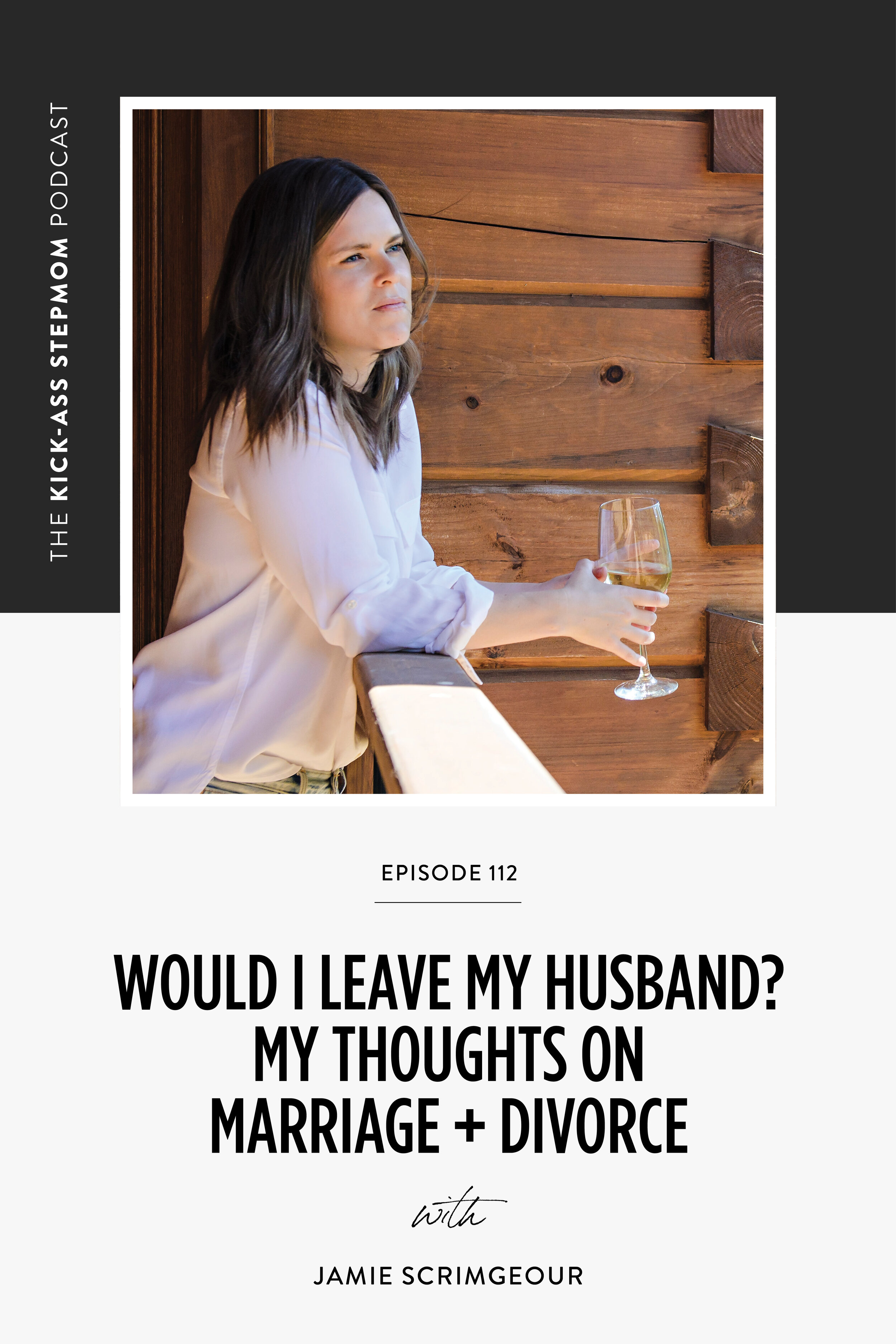 The KICK-ASS Stepmom Podcast   Would I Leave My Husband? Support For Stepmoms