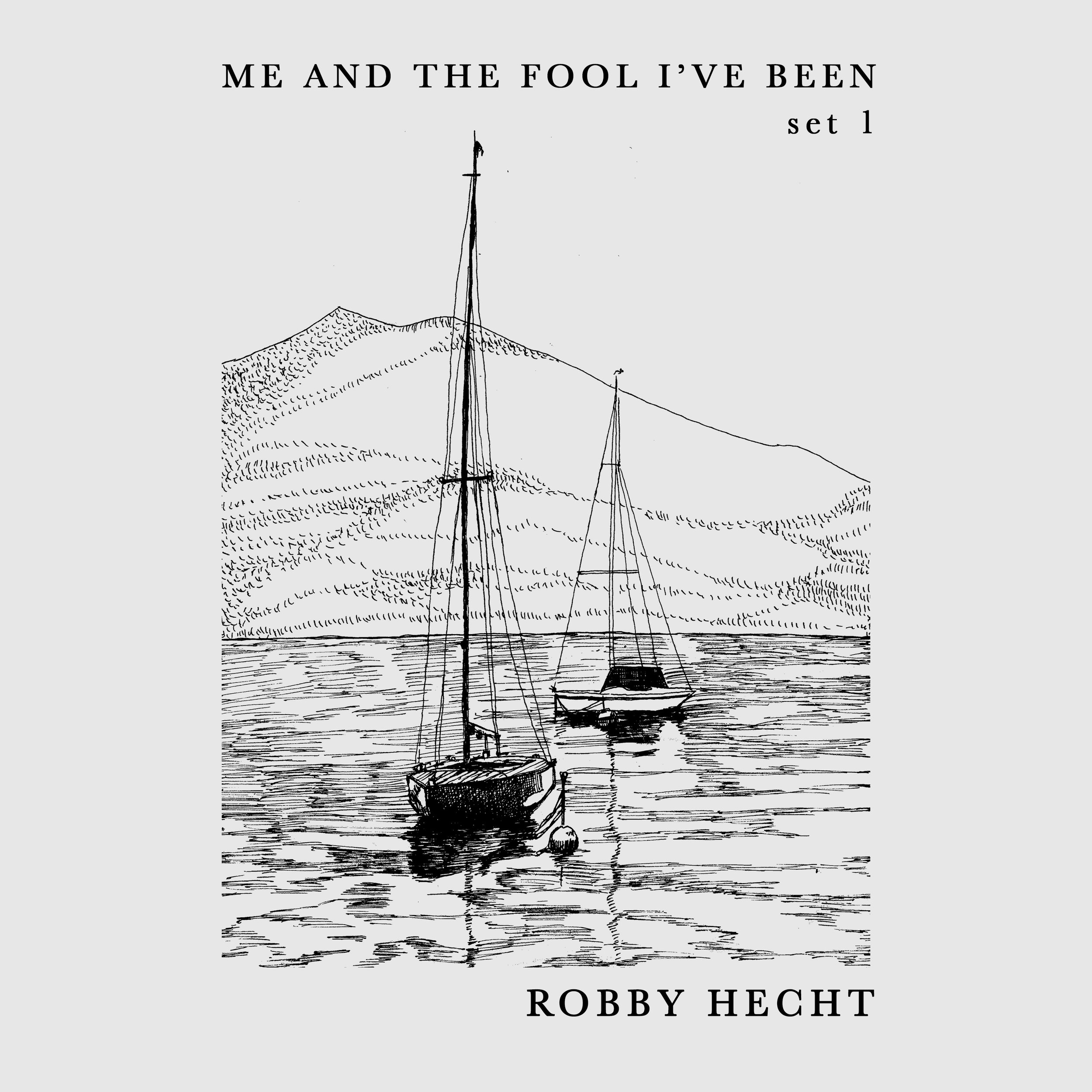 Robby_Hecht_me_and_the_fool_ive_been_set1_COVER-2.jpg