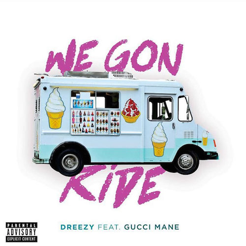 Dreezy ft. Gucci Mane  We Gon Ride    Mixing