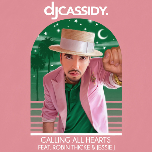 DJ Cassidy ft. Robin Thicke & Jessie J  Calling All Hearts    Recording