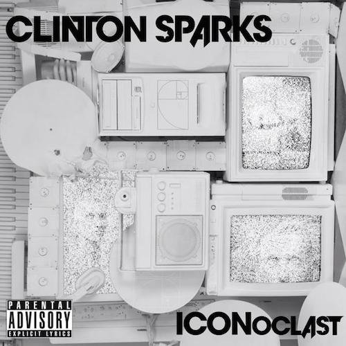 Clinton Sparks  Iconoclast    Mixing