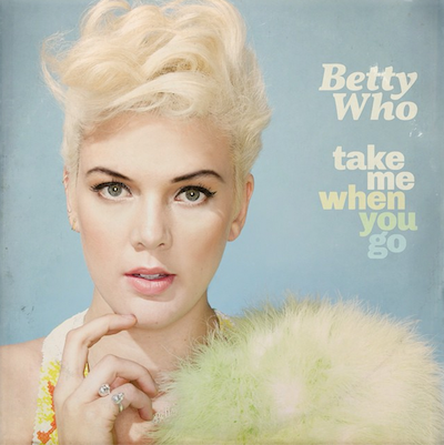 Betty Who  Take Me When You Go    Recording