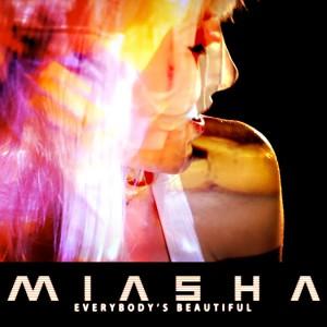 Miasha  Everybody's Beautiful     Mixing