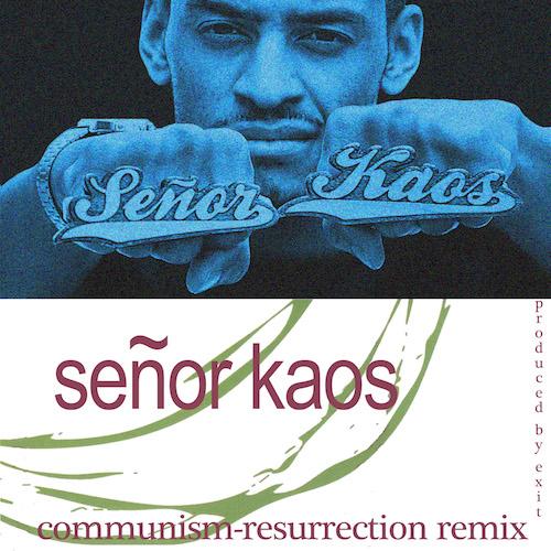 Señor Kaos  Resurrection Remix    Production