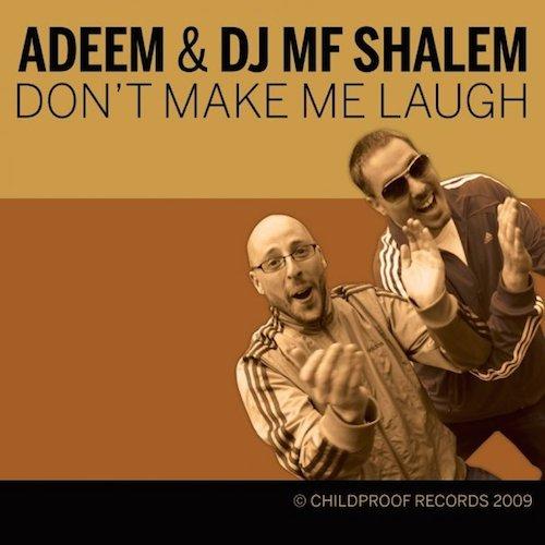 Adeem & DJ MF Shalem  Don't Make Me Laugh    Mixing