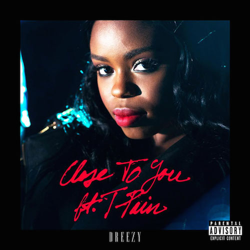 Dreezy ft. T-Pain  Close To You    Mixing