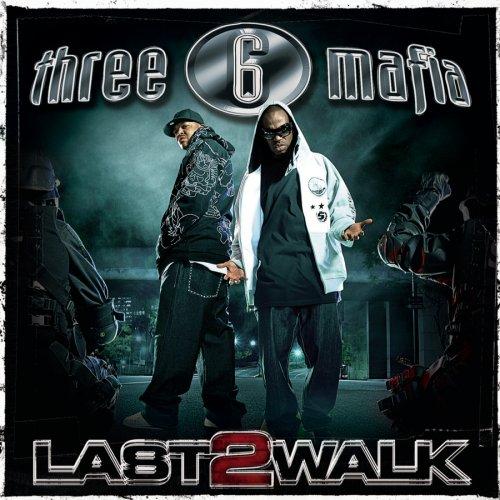 Three 6 Mafia  Last 2 Walk    Recording